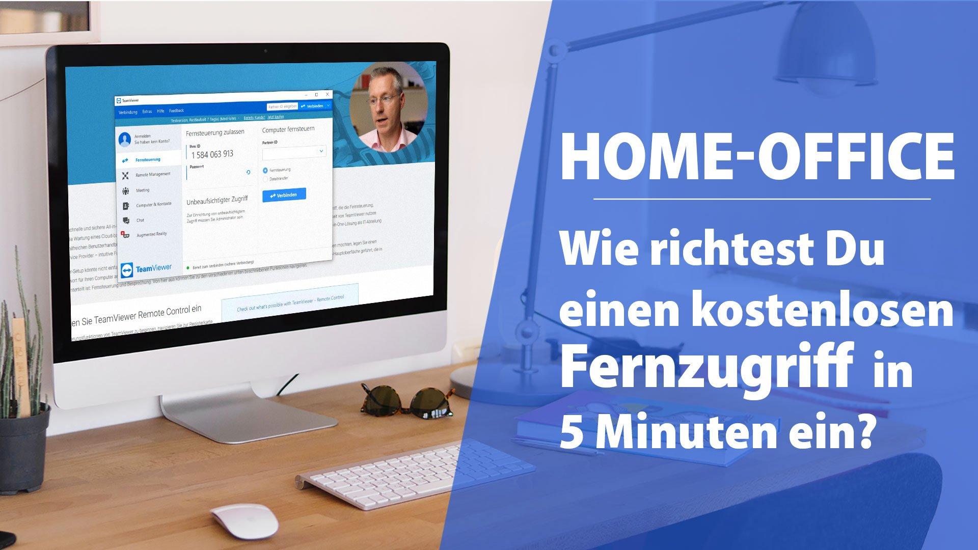 Home-Office! Wie richtest Du einen kostenlosen Fernzugriff in nur 5 Minuten ein?