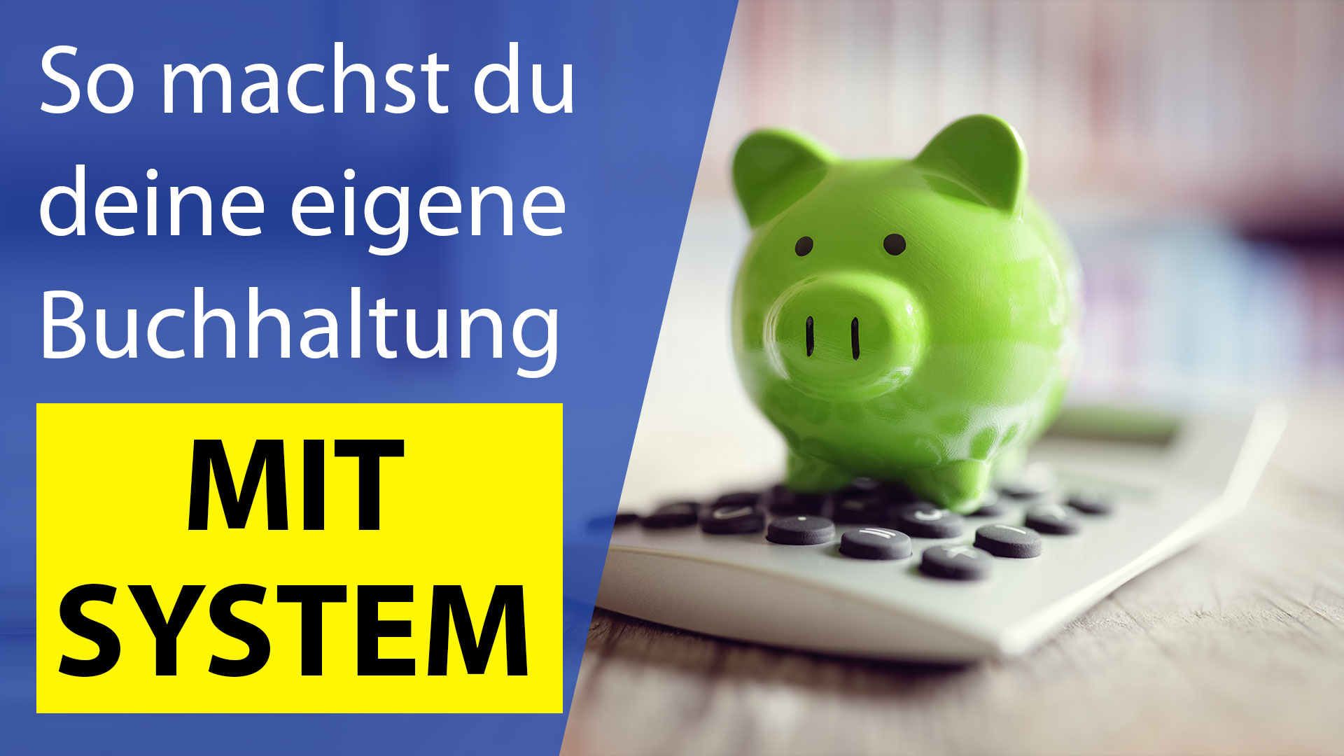 Steuerberater erklärt wie du die Buchhaltung selber machen kannst!